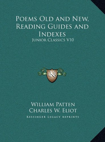 Poems Old and New, Reading Guides and Indexes: Junior Classics V10