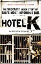 Hotel K: The Shocking Inside Story of Bali's Most Notorious Jail. Kathryn Bonella