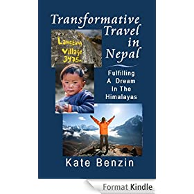 Transformative Travel in Nepal: Fulfilling a Dream in the Himalayas (English Edition)