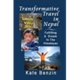 Transformative Travel in Nepal: Fulfilling a Dream in the Himalayas ~ Kate Benzin