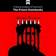 A Macat Analysis of Antonio Gramsci's Prison Notebooks Audiobook by Lorenzo Fusaro, Jason Xidias Narrated by  Macat.com