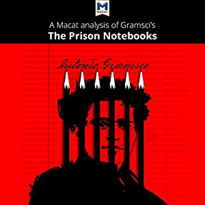 A Macat Analysis of Antonio Gramsci's Prison Notebooks Audiobook