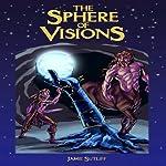 The Sphere of Visions   Jamie Sutliff