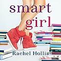Smart Girl: The Girl's Series, Book 3 Audiobook by Rachel Hollis Narrated by Rachel Hollis