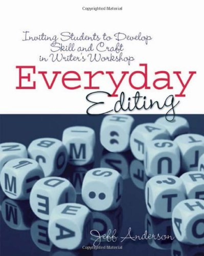 Everyday Editing: Inviting Students to Develop Skill and...