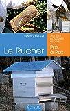 echange, troc Patrick Chanaud - Le Rucher pas à pas