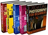 Photography: Box Set: Digital Photography + Canon + Nikon + Lenses + DSLR Equipment: Digital Photography: All You Need About Photography And Different Kinds Of DSLR