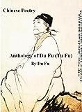 Chinese Poetry, Anthology of Du Fu (Tu Fu)