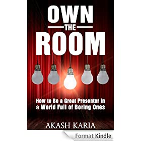 Own the Room: Presentation Techniques to Keep Your Audience on the Edge of Their Seats (English Edition)