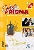 Club Prisma : Libro de ejercicios Nivel intermedio A2-B1