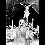 A Rare Recording of Padre Pio   Padre Pio