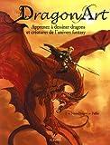 echange, troc J Peffer - Dragon Art : Apprenez à dessiner dragons et créatures de l'univers fantasy