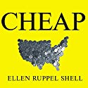 Cheap: The High Cost of Discount Culture Audiobook by Ellen Ruppel Shell Narrated by Lorna Raver