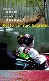 echange, troc Olivier Adam - Kyoto Limited Express