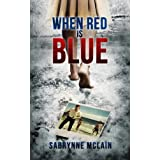 When Red Is Blueby Sabrynne McLain