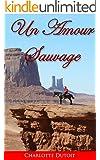 Un amour sauvage: Le Cowboy Milliardaire
