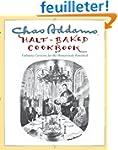 Chas Addams Half-Baked Cookbook: Culi...