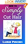 How To Simply Cut Hair