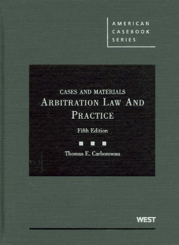 Cases and Materials on Arbitration Law and Practice, 5th...