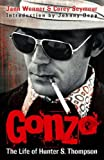 Gonzo: The Life of Hunter S. Thompson (1847441904) by Wenner, Jann