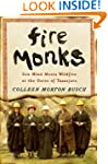 Fire Monks: Zen Mind Meets Wildfire a...