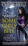 Chloe Neill Some Girls Bite (Chicagoland Vampires Novels)