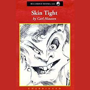 Skin Tight | [Carl Hiaasen]