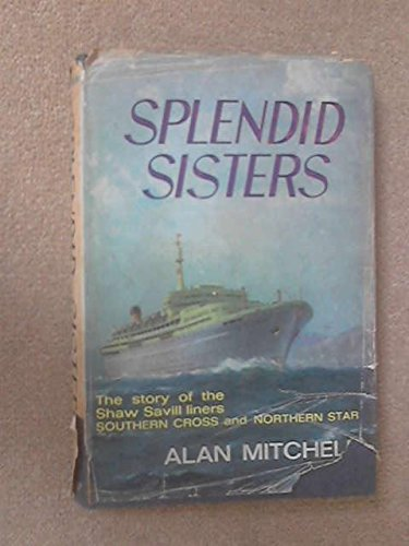 splendid-sisters-a-story-of-the-planning-construction-and-operation-of-the-shaw-savill-liners-southe