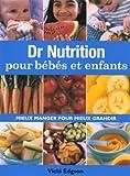 echange, troc Vicki Edgson - Dr nutrition pour bébés et enfants : Mieux manger pour mieux grandir