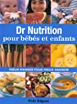 Dr nutrition pour b�b�s et enfants :...