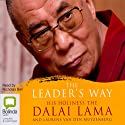 The Leader's Way (       UNABRIDGED) by Dalai Lama, Laurens van den Muyzenburg Narrated by Nicholas Bell