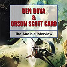 Ben Bova and Orson Scott Card: The Audible Interview Speech by Ben Bova, Orson Scott Card
