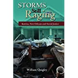 Storms Still Raging: Katrina, New Orleans and Social Justice ~ William P. Quiqley