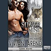 Silver Mine: Takhini Wolves, Book 2 | Vivian Arend