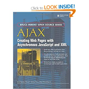 Ajax: Creating Web Pages with Asynchronous Javascript and XML (Bruce Perens&#39; Open Source)