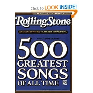 Selections from Rolling Stone Magazine's 500 Greatest Songs of All Time: Guitar Classics Volume 2: Classic Rock to Modern Rock (Easy Guitar TAB) (Rolling Stones Classic Guitar) [Perfect Paperback]