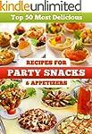 Top 50 Most Delicious Party Snacks &...