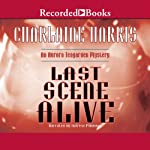 Last Scene Alive: An Aurora Teagarden Mystery, Book 7 (       UNABRIDGED) by Charlaine Harris Narrated by Therese Plummer