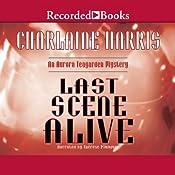 Last Scene Alive: An Aurora Teagarden Mystery, Book 7 | Charlaine Harris