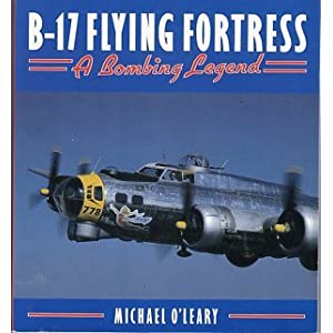 B-17 Flying Fortress: A Bombing Legend (Osprey Colour Series)