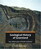 N. Henrikson Geological History of Greenland: Four Billion Years of Earth Evolution