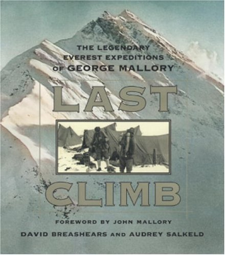 last-climb-the-legendary-everest-expeditions-of-george-mallory-by-david-breashears-31-oct-1999-hardc