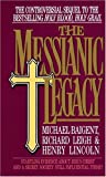 The Messianic Legacy (0440203198) by Michael Baigent