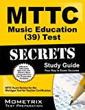 MTTC Music Education (39) Test Secrets