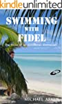 Swimming With Fidel: The Toils Of An...