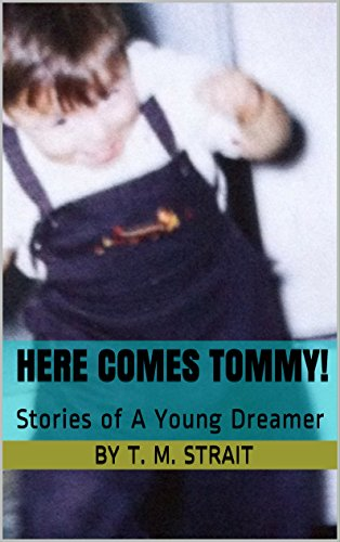 Here Comes Tommy!: Stories of A Young Dreamer