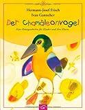 Der Chamäleonvogel: Eine Ostergeschichte für Kinder und ihre Eltern