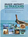 img - for Make Money in Thailand; End Financial Stress Forever in Thailand book / textbook / text book