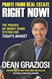 Dean Graziosi Profit from Real Estate Right Now!: The Proven No Money Down System for Today's Market
