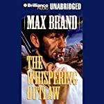 The Whispering Outlaw | Max Brand